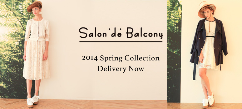 Salon de Balcony 2014 Spring Collection Delivery Now