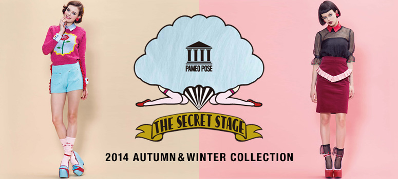 PAMEO POSE -THE SECRET STAGE- 2014 AUTUMN&WINTER COLLECTION