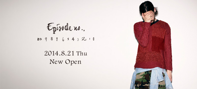 [Episode No.,] 2014.8.21 NEW OPEN