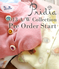 「Pridia」2013 Autumn&Winter Collection先行受注会スタート